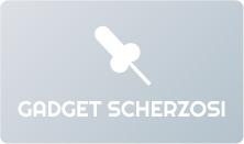Gadget Scherzosi